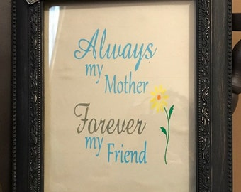 SALE ITEM!!Always My Mother Forever My Friend Handpainted Picture