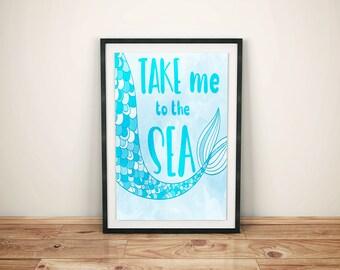 Take Me To The Sea-Mermaid Quote Print-Mermaid Nursery Wall Decor-Mermaid Printed Art-Mermaid Print