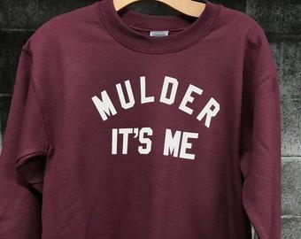 Mulder It's Me Sweatshirt - X-Files Sweatshirt - Fox Mulder - Dana Scully - Mulder and Scully Sweatshirt Shirt Top - Mulder Its Me - Unisex