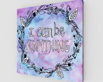 I Can Be Anything Gallery Wrapped Canvas Print