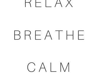 Relax   Breathe   Calm Print