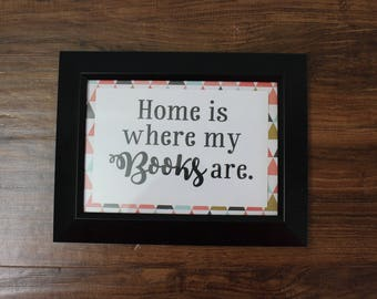 Framed Book Grammar Quote Sign- Home is where my Books are/ framed library decor quote / English Major Gift