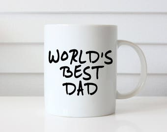 World's Best Dad Mug, Coffee Mug for Dad, Father's Day Gift, Greatest Dad, Best Dad Ever, Gift from Kids, Daddy Gift, New Dad Mug, New Daddy