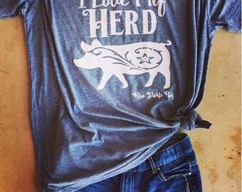 I love my Herd (pig) Tee