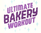Ultimate Bakery Workout Zine