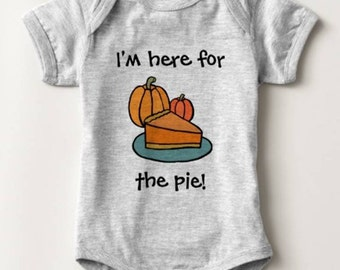 I'm Here for the Pie Pumpin Thanksgiving Baby Bodysuit Newborn Infant Boy Girl Shower Gift