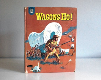 Vintage Childrens Book, Wagons Ho 1961, 1960s Illustrated Book, Cowboys and Indians, Western United States History, Trevor Cole