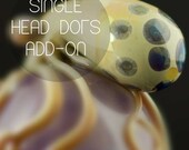Add-On Head Dots Upgrade in YOU CHOOSE the COLOR, Made to Order
