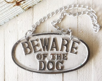 Beware of Dog Sign , Cast Iron , Vintage Inspired Sign, True White, Dog Lover, Pet, Gifts for Mom