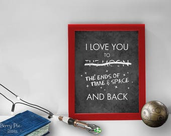 I Love You to the Ends of Time & Space And Back // 8x10 Geeky Time Travel Art  // Wall Art Prints