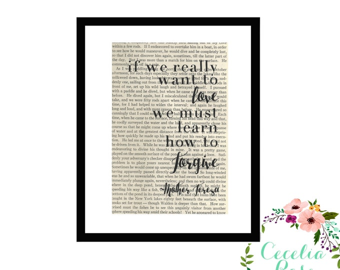 If We Really Want To Love We Must First Learn To Forgive, Mother Teresa Inspirational Quote Vintage Book Page Art Box Frame or Print