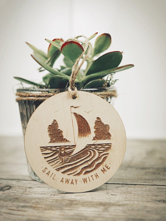 Sail Away With Me - Etched Wooden Decoration
