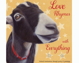 Love Rhymes with Everything - Animal Ruminations through Poetry and Paintings - Art Book to Benefit Charity - All Proceeds Benefit Animals