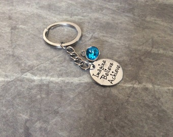 "1 - ""Imagine, Believe, Achieve"" Keychain.  Graduation keychain, Personalization,family sentiment, friendship keychain,encouragement key ring"
