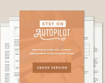 Etsy on Autopilot Ebook – Etsy shop ebook, Etsy business planner for digital products, Etsy how-to guide, SEO marketing help tutorials