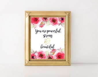 You Are Powerful, Strong and Beautiful-Printable Quote, Affirmation, Printable Intention, Wall Art, Printable Gift, Digital Print