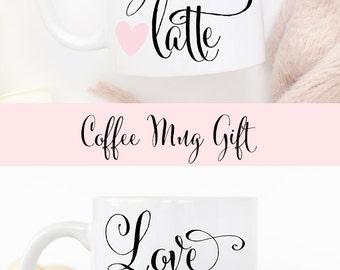 Love You A Latte Coffee Mug - Valentine's Day Gift Idea for Her - Cute Coffee Mug - Gift Ideas for Her - Love You A Latte Mug - Valentines
