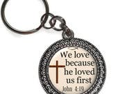 Key Chain Or Purse Charm, Christian, We Love Because He Loved Us First, John 4:19, Key Ring, Zipper Pull, Religious, Bible Verse, Scripture