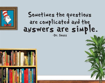 Dr Seuss Wall Decal - Sometimes The Questions - Dr Seuss Quote - Dr Seuss Teacher Gift - Classroom Decal - Classroom Decor - 8016