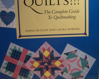 "Quilt Book ""Quilts! Quilts!! Quilts!!!"" Complete Guide to Quiltmaking by Diana McClun & Laura Nownes"