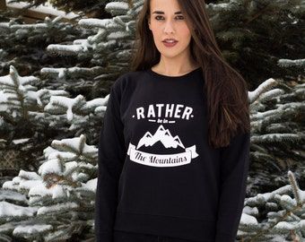 Rather Be In The Mountians Sweatshirt Christmas Gift For Her