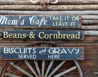 Mom's Cafe Take It Or Leave It/Beans and Cornbread/Biscuits & Gravy Served Here Distressed Wood Signs
