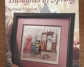 Paula Vaughan Counted Cross Stitch Pattern, Thoughts of Spring, Book 55