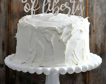 Sweet Land of Liberty  Fourth of July Memorial Day Patriotic Cake Topper