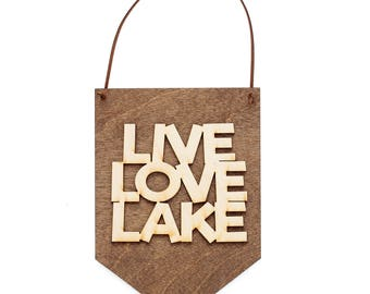 Live Love Lake - Lake House Sign - Beach House Decor - Cabin Wall Art -  Sign for Lake House - Rustic Lake House Decor - Wooden Wall Banner
