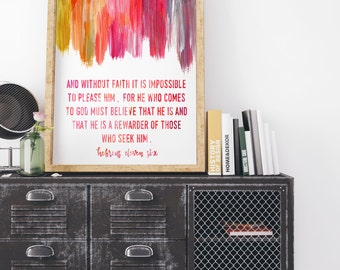 INSTANT DOWNLOAD, Hebrews 11:6, Faith, Scripture Art Printable, No. 700