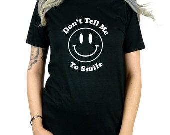 Dont tell me to smile feminist Shirt