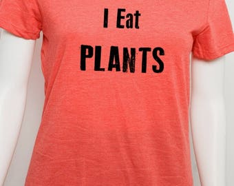 I Eat Plants Grunge Vegan Vegetarian Organic Cotton and RPET Recycled Polyester Junior's or Women's T Shirt Screen Printed