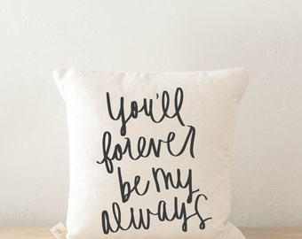 Throw Pillow - Forever My Always, engagement gift, newlywed, wedding shower, house warming, encouragement, girl friend, throw, cushion