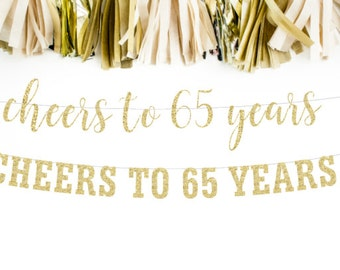 Cheers to 65 Years Banner, 65th Birthday Party, 65th Anniversary, 65th Birthday Sign, 65th Birthday Decor, Glitter Banner, 65th Party Banner