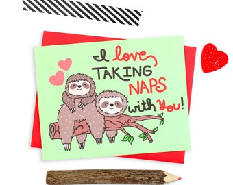 Sloth Love Card, Funny Anniversary Card, Love Taking Naps With You, Funny Love Cards, Lets Cuddle, Couple Card, Naps, Boyfriend Card, Sloths