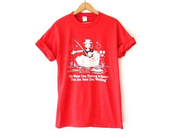 Vintage 1980s The Worst Day Fishing is Better Than the Best Day Working Funny Tshirt Sz L
