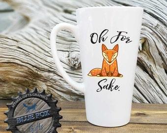 Oh for Fox Sake Mug,Funny Coffee Mug,Fox Mug,Coffee mug,Gift for her,For fox sake coffee mug,Cute mug,gift for coworker,LAT_124