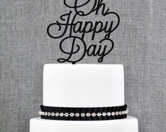 Oh Happy Day Cake Topper, Wedding Cake Topper, Bridal Shower Cake Topper, Baby Cake Topper, Baby Shower, Script Cake Topper- (T377)