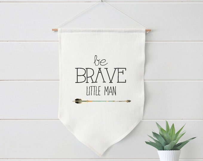 Nursery Art, Be Brave Little Man, Farmhouse Linen Banner, Decor, Baby  #361