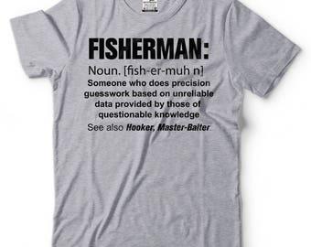 Fisherman T-Shirt Funny Fishing Shirt Fishing Apparel Tee Shirt