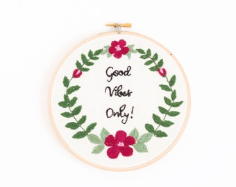 good vibes only embroidery hoop art - hand embroidery - floral embroidery - modern embroidery - home decor - positive vibes art wall decor