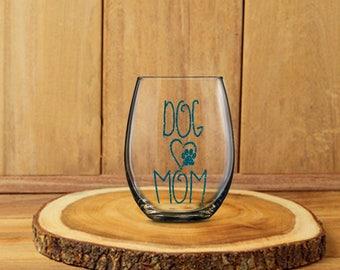 Dog Mom Glass, Mother Stemless Cup, Dog Parent Wine Beer Soda Beverage, Best Mom Ever, Gift for Mother, Pet Lover Gift, Dog Wine Glass