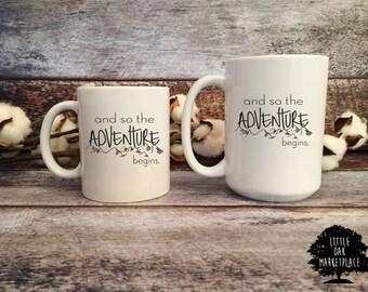 Adventure Begins Coffee Mug, Motivational Coffee Mug, Coffee Cup, Adventure, Inspirational Coffee, Fun Mug, Gift for Her, Gift for Him