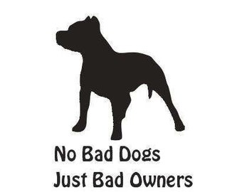 No Bad Dogs Just Bad Owners Pitbull Silhouette,  Pitbull Decals, Pitbull Decor, Pitbull Lovers, Pitbull Rescue, dog lovers, dog decals