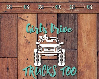 Girls Drive Trucks Too Decal | Yeti Decal | Yeti Sticker | Tumbler Decal | Car Decal | Vinyl Decal