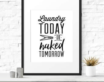 Laundry room sign, Laundry today or naked tomorrow, Funny laundry sign, Laundry decor, Printable wall art, Laundry wall art Digital download