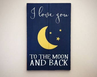 I Love You To The Moon and Back Wood Sign | White and Yellow on Navy