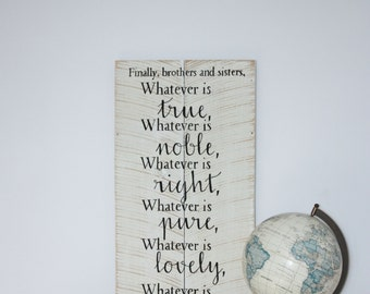 Whatever is True, Noble, Right, True, Philippians 4:8, Bible Verse, Scripture Art, Wooden Sign, Custom Wooden Sign, Home Decor, Wall Decor