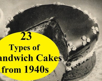 Collection of 23 types of Sandwich cakes from 1940s, Sandwhich cake recipes, vintage recipes, pdf recipes, Instant download recipes