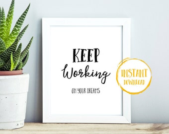 Keep Working On Your Dreams Print, Large PRINTABLE Wall Art, Inspirational Typography Print, Typography Poster, Printable, Motivational Art